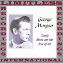 Candy Kisses Are The Best Of All (HQ Remastered Version)/George Morgan