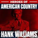 Heroes of American Country Vol. 1 - Hank Williams/Hank Williams