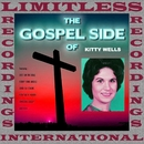 The Gospel Side Of Kitty Wells (HQ Remastered Version)/Kitty Wells