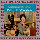 Singing On Sunday (HQ Remastered Version)/Kitty Wells