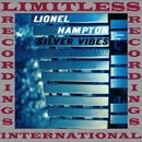 Silver Vibes (With Trombones And Rhythm) (HQ Remastered Version)/Lionel Hampton