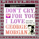 Don't Cry, For You I Love EP (HQ Remastered Version)/George Morgan