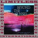 Beyond The Sunset (HQ Remastered Version)/Red Foley