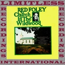 Church In The Wildwood (HQ Remastered Version)/Red Foley