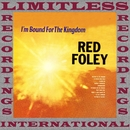 I'm Bound For The Kingdom (HQ Remastered Version)/Red Foley