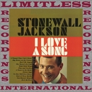 I Love A Song (HQ Remastered Version)/Stonewall Jackson