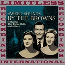 Sweet Sounds By The Browns (HQ Remastered Version)/The Browns