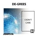 I Don't Care/De-Grees