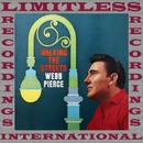 Walking The Streets (HQ Remastered Version)/Webb Pierce