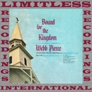 Bound For The Kingdom (HQ Remastered Version)/Webb Pierce
