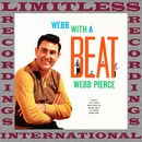 Webb With A Beat (HQ Remastered Version)/Webb Pierce