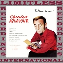 Believe in Me! (HQ Remastered Version)/Charles Aznavour