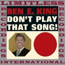 Don't Play That Song! (Atlantic Best, HQ Remastered Version)/Ben E. King