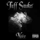TUFF SMOKER/NOISE
