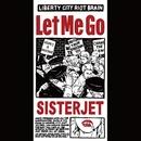 LET ME GO/SISTERJET