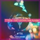GET DOWN feat. Ayunje/TTSYa