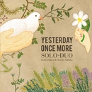 Yesterday Once More (Minus Vocals Version)/SOLO-DUO ギラ・ジルカ&矢幅歩