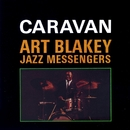 Caravan/Art Blakey, The Jazz Messengers