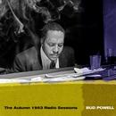The Autumn 1953 Radio Sessions/Bud Powell
