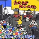 KEEP THE FLAME/FOUR GET ME A NOTS