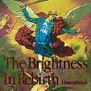 The Brightness In Rebirth/HAWAIIAN6