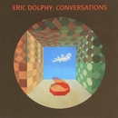 Conversations/Eric Dolphy