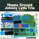 Happy Ground/Johnny Lytle