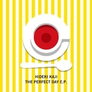 THE PERFECT DAY E.P./HIDEKI KAJI