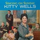 Singing On Sunday/Kitty Wells