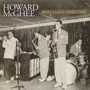 Howard McGhee: West Coast 1945 - 1957/Howard McGhee