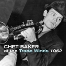 At The Trade Winds 1952/Chet Baker