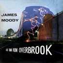 Last Train From Overbrook/James Moody