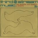 Third Stream Music/The Modern Jazz Quartet