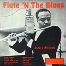 Flute 'N The Blues/James Moody
