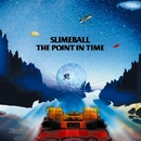 THE POINT IN TIME/SLIME BALL