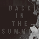 Back in the Summer/COMEBACK MY DAUGHTERS