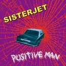POSITIVE MAN/SISTERJET
