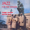 Jazz For The Thinker/Yusef Lateef