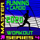 Running + Cardio Workout 2020 - Master Series 4/Master Series Fitness