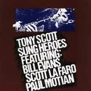 Tony Scott Sung Heroes - Featuring: Bill Evans   Scott LaFaro   Paul Motian/Various Artist