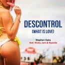 Descontrol (What Is Love) [feat. Nicky Jam & Nyanda]/Stephen Oaks