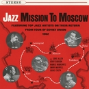 Jazz Mission to Moscow/Various Artist