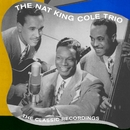 The Classic Recordings/Nat King Cole Trio
