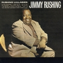 Rushing Lullabies/Jimmy Rushing