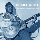 The Complete Sessions 1930-1940/Bukka White
