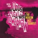 Odds Against Tomorrow/The Modern Jazz Quartet