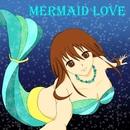 Mermaid Love feat.kokone/moguwanP