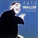 Sugar Blues/Fats Waller
