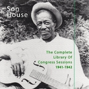The Complete Library Of Congress Sessions 1941-1942/Son House