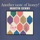 Another Taste Of Honey!/Martin Denny
